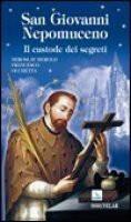 San Giovanni Nepomuceno. Il custode dei segreti